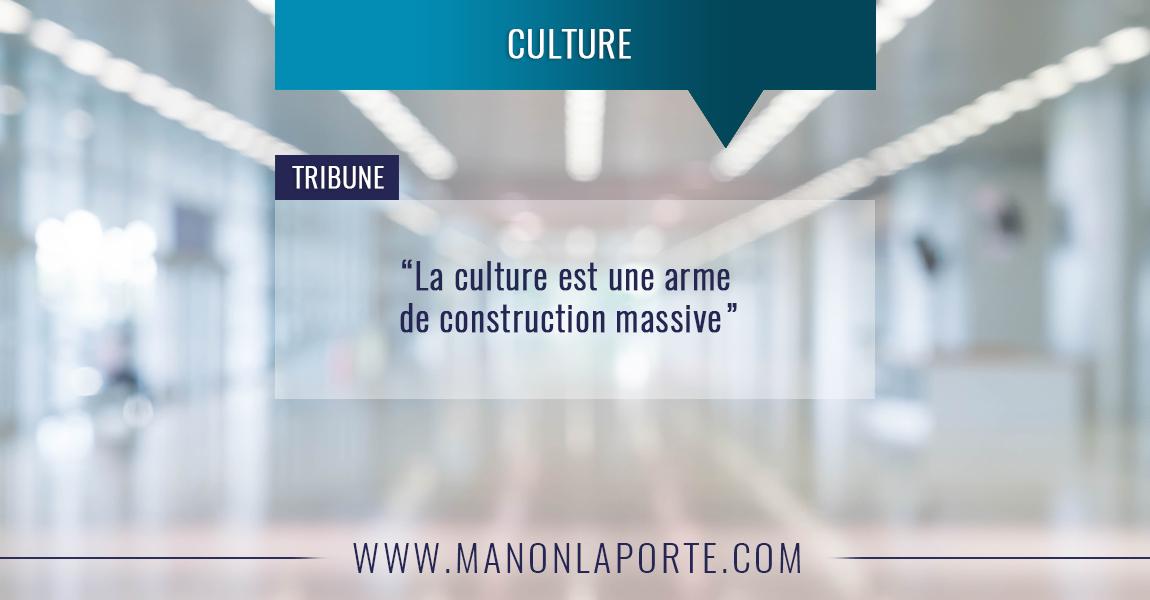 La culture est une arme de construction massive