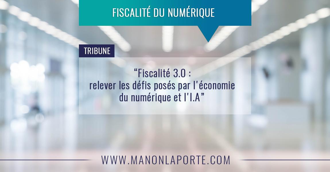 Fiscalité 3.0 : relever les défis posés par l'économie du numérique et l'Intelligence Artificielle !