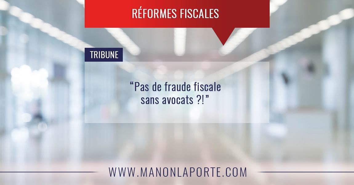 Pas de fraude fiscale sans avocats ?!